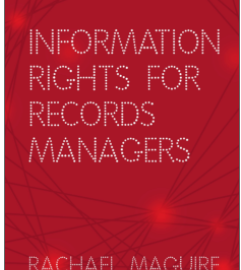 "The book cover for the book reviewed in this blog. It's red and has the FP for Facet Publishing on the front plus with white writing saying ""Information Rights for Records Managers - Rachel Maguire"""