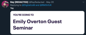 "Screen shot of Ray Redacted tweeting ""yay"". His tweet has an image that is saying ""You're going to Emily Overton Guest Seminar"""