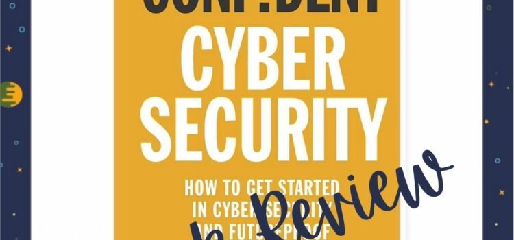Confident Cyber Security by Dr Jessica Barker: Book Review