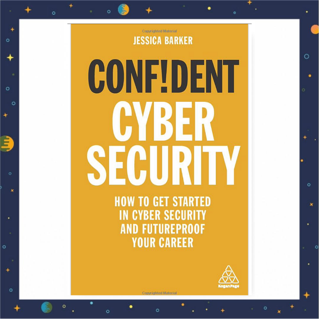 Confident Cyber Security - how to get started in cyber security and future proof your career. Jessica Barker. (Image of book front cover)