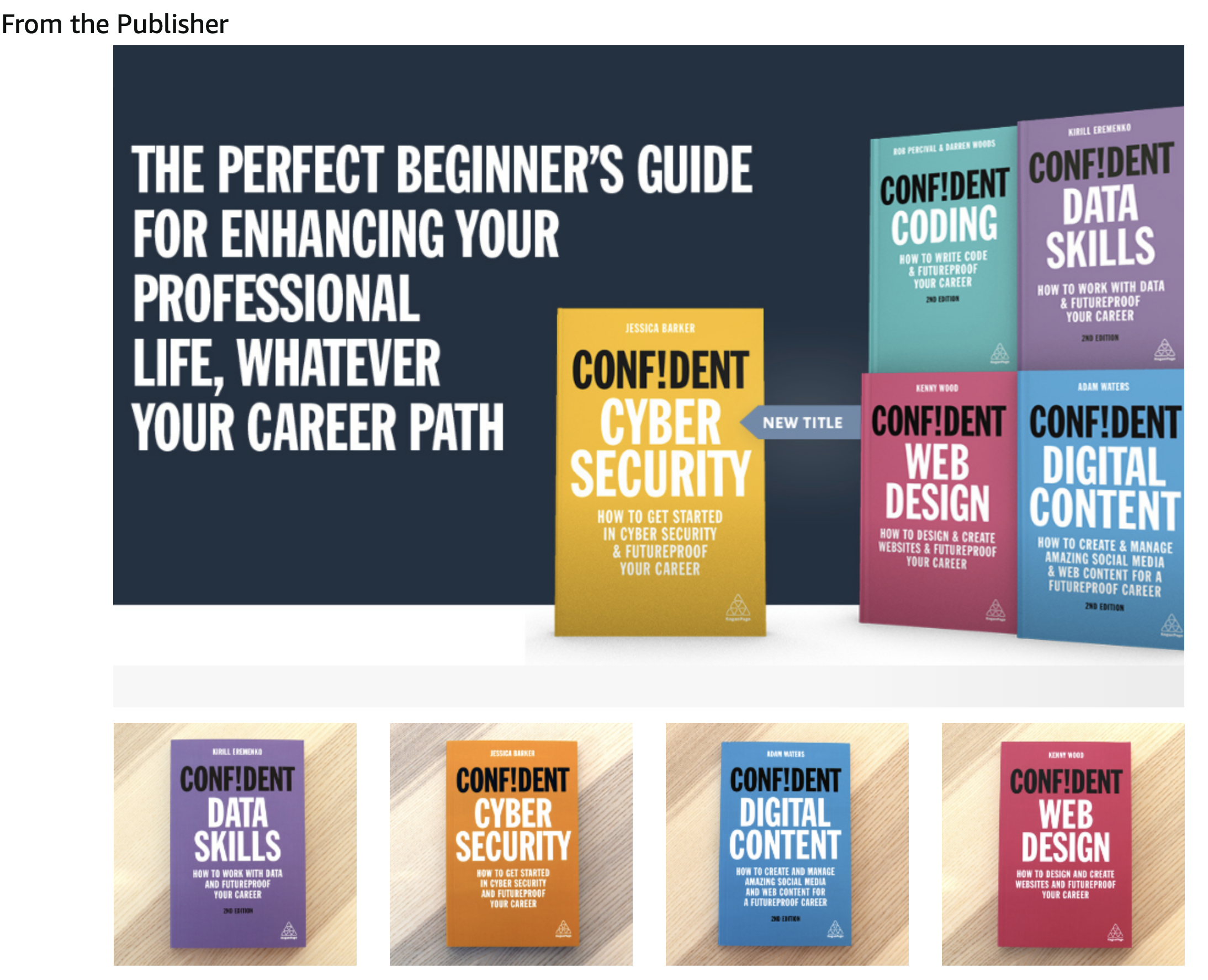 From the Publisher - The perfect beginner's guide for enhancing your professional life, whatever your career path. Confident Cyber Security (yellow), Confident Coding (green), Confident Data Skills (purple), Confident Digital Content (blue) and Confident web design (pink).