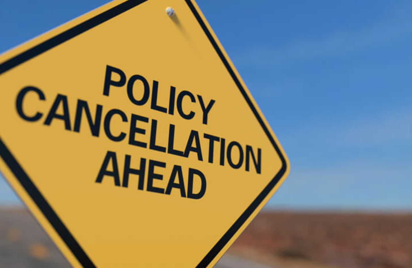 Document: Policy Cancellation Ahead